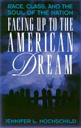 Facing Up to the American Dream: Race, Class, and the Soul of the Nation (Princeton Studies in American Politics: Historical, International, and Comparative Perspectives)