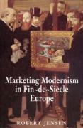 Marketing Modernism in Fin-de-Siecle Europe