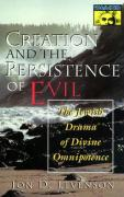 Creation and the Persistence of Evil: The Jewish Drama of Divine Omnipotence (MYTHOS: THE PRINCETON/BOLLINGEN SERIES IN WORLD MYTHOLOGY)
