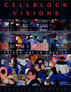 Cellblock Visions: Prison Art in America