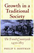 Growth in a Traditional Society: The French Countryside, 1450-1815 (Princeton Economic History of the Western World)