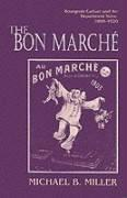 The Bon Marche: Bourgeois Culture and the Department Store, 1869-1920 (Princeton Legacy Library, Band 748)