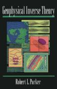 Geophysical Inverse Theory (Princeton Series in Geophysics)