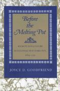 Before the Melting Pot: Society and Culture in Colonial New York City, 1664-1730 (Princeton Paperbacks)