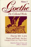 From My Life: Poetry and Truth, Part 4 (Goethe: The Collected Works, Vol. 5): From My Life: Campaign in France 1792-Siege of Mainz
