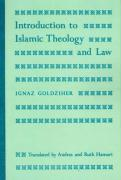 Introduction to Islamic Theology and Law (Modern Classics in Near Eastern Studies)
