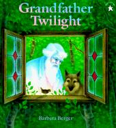 Grandfather Twilight Barbara Helen Berger Author