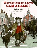 WHY DONT YOU GET A HORSE, SAM ADAMS? (PAPERBACK) 1996 PUFFIN