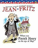 Where Was Patrick Henry on the 29th of May? Jean Fritz Author