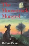 The Moonstruck Mongrel