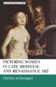 Picturing Women in Late Medieval and Renaissance Art