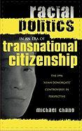 Racial Politics in an Era of Transnational Citizenship: The 1996 'Asian Donorgate' Controversy in Perspective - Chang, Michael