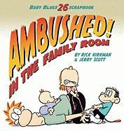 Ambushed! In the Family Room: Scrapbook #26 (Baby Blues Scrapbook)