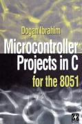 Microcontroller Projects in C for the 8051 Dogan Ibrahim Author