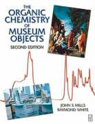 The Organic Chemistry of Museum Objects (Conservation and Museology)