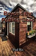 Beyond the Potting Shed