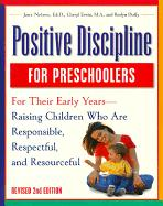 Positive Discipline for Preschoolers, Revised 2nd Edition: For Their Early Years - Raising Children Who Are Responsible, Respectful, Andresourceful
