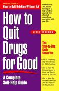 How to Quit Drugs for Good: A Complete Self-Help Guide Jerry Dorsman Author