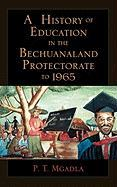 History of Education in the Bechuanaland Protectorate to 1965