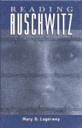 Reading Auschwitz Mary Lagerwey Author