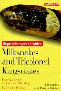 Milksnakes and Tricolored Kingsnakes Milksnakes and Tricolored Kingsnakes