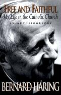 Free and Faithful: My Life in the Catholic Church