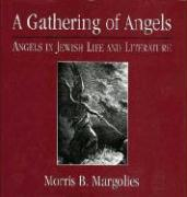 A Gathering of Angels: Angels in Jewish Life and Literature