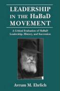 Leadership in the HaBaD Movement Avrum M. Ehrlich Author