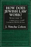 How Does Jewish Law Work?: A Rabbi Analyzes 119 More Contemporary Halachic Questions Simcha J. Cohen Author