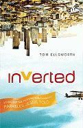 Inverted: Living Out the Perspective-Changing Parables Jesus Told