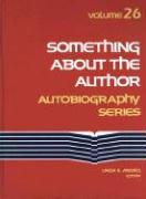 Something about the Author Autobiography Series - Gale Group; Senick, Gerard J.