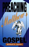Preaching Matthew's Gospel Richard a Jensen Author