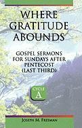 Where Gratitude Abounds: Gospel Sermons for Sundays After Pentecost