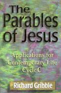 The Parables of Jesus: Applications for Contemporary Life, Cycle C
