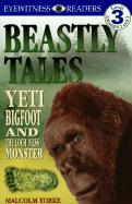DK Readers L3: Beastly Tales: Yeti, Bigfoot, and the Loch Ness Monster (Dk Readers: Level 3)