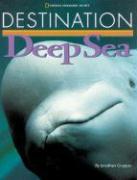 Destination: Deep Sea (Destination (Hardcover))