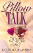 Pillow Talk: The Intimate Marriage from A to Z