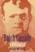 Butch Cassidy: A Biography Richard Patterson Author
