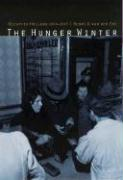 The Hunger Winter: Occupied Holland 1944-1945 Henri A. van der Zee Author