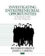 Investigating Entrepreneurial Opportunities: A Practical Guide for Due Diligence (Entrepreneurship and the Management of Growing Enterprises)