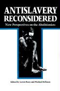 Antislavery Reconsidered: New Perspectives On The Abolitionists