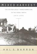 Mixed Harvest: The Second Great Transformation in the Rural North, 1870-1930 (Studies in Rural Culture)