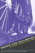 Sugar and Railroads: A Cuban History, 1837-1959