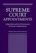 Supreme Court Appointments: Judge Bork and the Politicization of Senate Confirmations