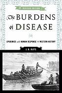 Burdens of Disease: Epidemics and Human Response in Western History