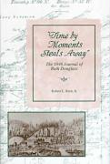 Time by Moments Steal Away: The 1848 Journal of Ruth Douglass