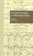 Encrypted Messages in Alban Berg's Music (Border Crossings, Band 1)