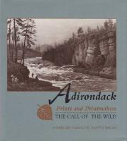 Adirondack Prints and Printmakers: The Call of the Wild (Adirondack Museum Books)