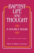 Baptist Life and Thought: A Source Book