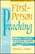 First Person Preaching: Bringing New Life to Biblical Stories